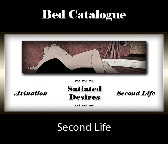 Satiated Desires - Second Life Catalogues Bed Catalogue