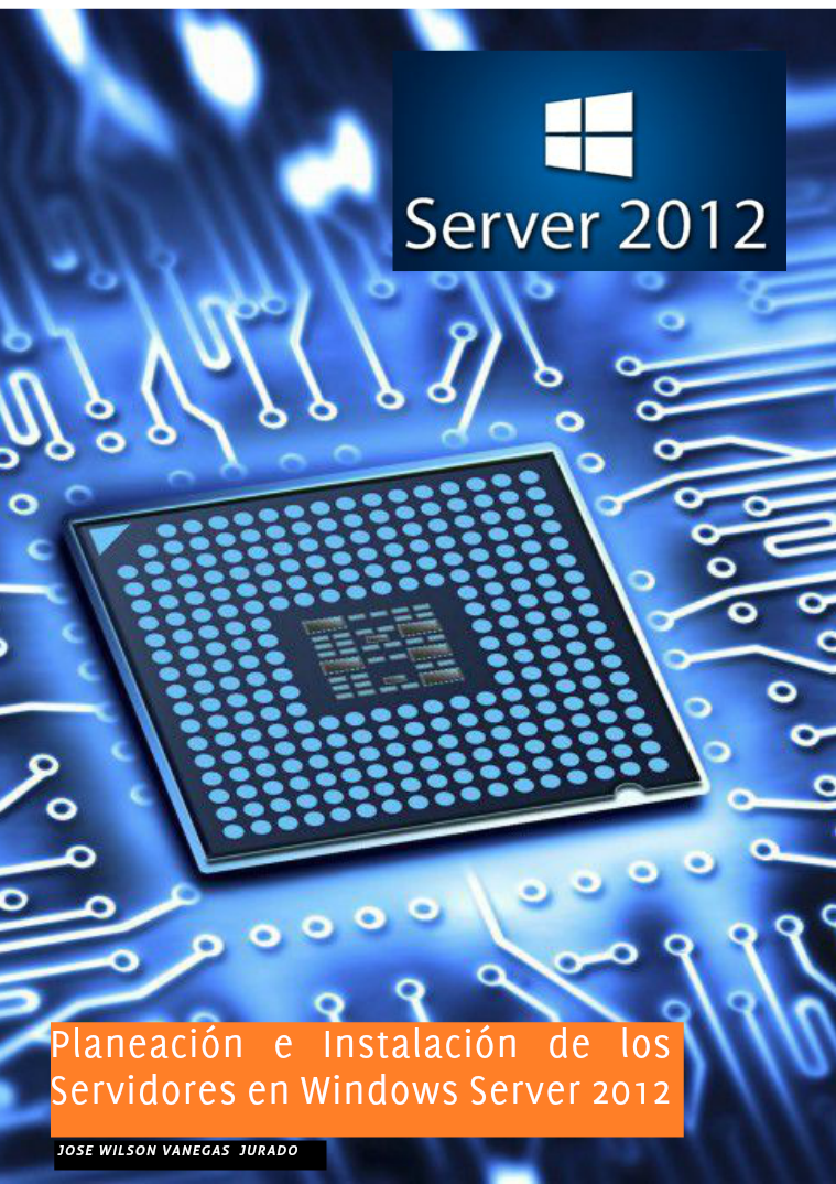 Planeación e Instalación de los Servidores en Windows Server 2012 27/08/2015