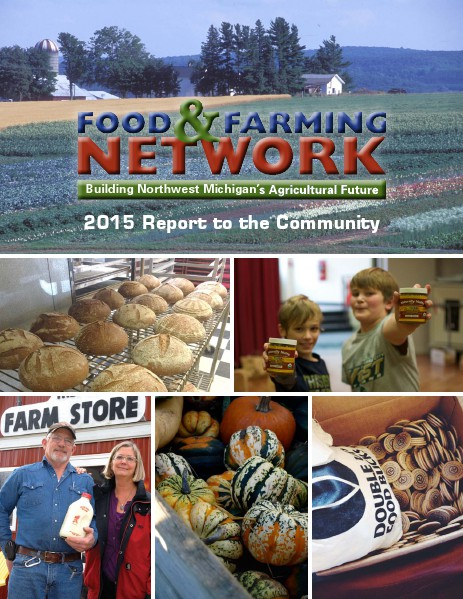 NW Michigan Food and Farming Network Report to the Community 2015 Report to the Community