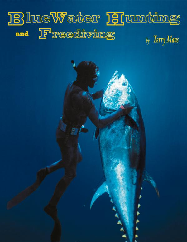 Blue Water Hunting and Freediving - Print Version I