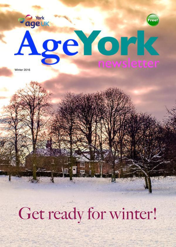 Age UK York Magazine Spring Summer 2015 Age UK York Newsletter - Winter 2016