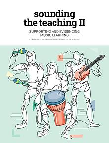 Sounding the Teaching II: Supporting and Evidencing Music Learning