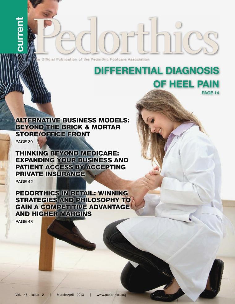 Current Pedorthics Mar/Apr 2013 - Vol. 45, Issue 2