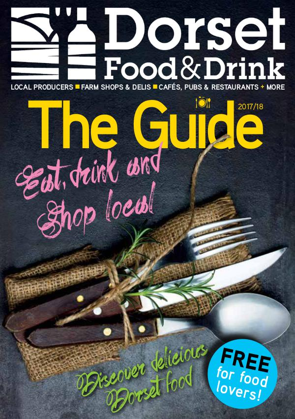 Dorset Food and Drink The Guide 2017 The Guide 2017