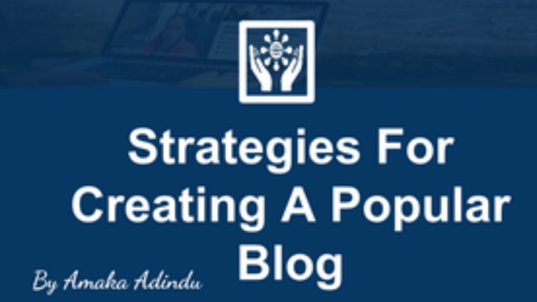 Strategies For Creating A Popular Blog. 1