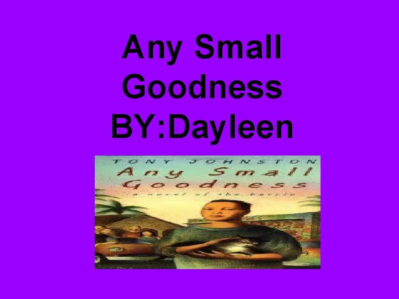 Any Small Goodness 1