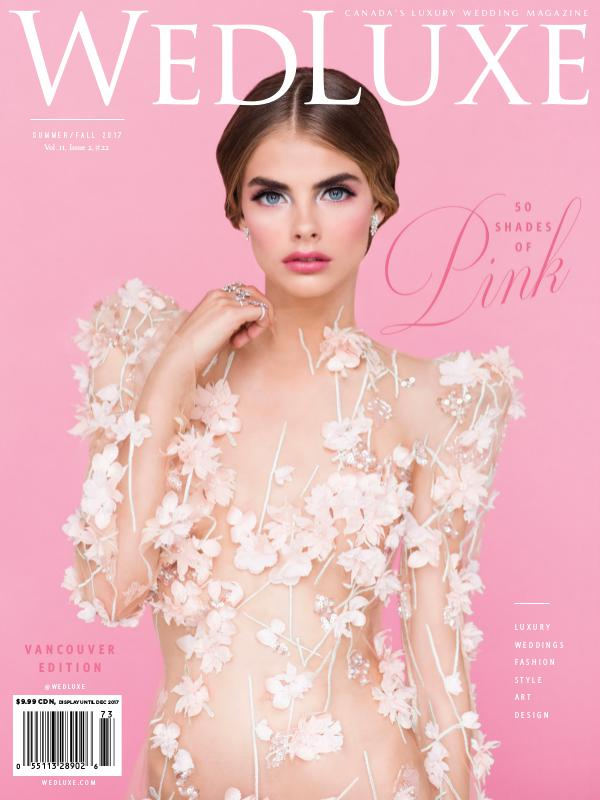 WedLuxe Magazine Summer/Fall 2017 Vancouver & Western Edition