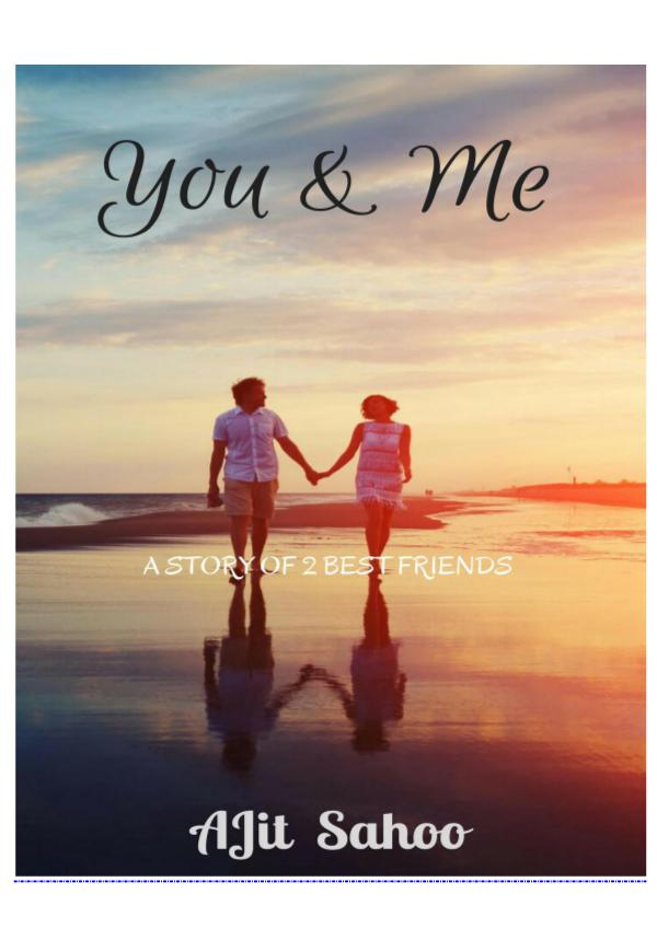 You & Me A story By:- AJit