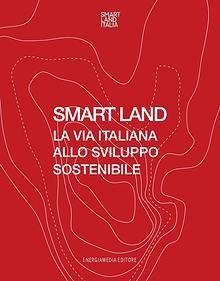 Smart Land - La via italiana allo sviluppo sostenibile