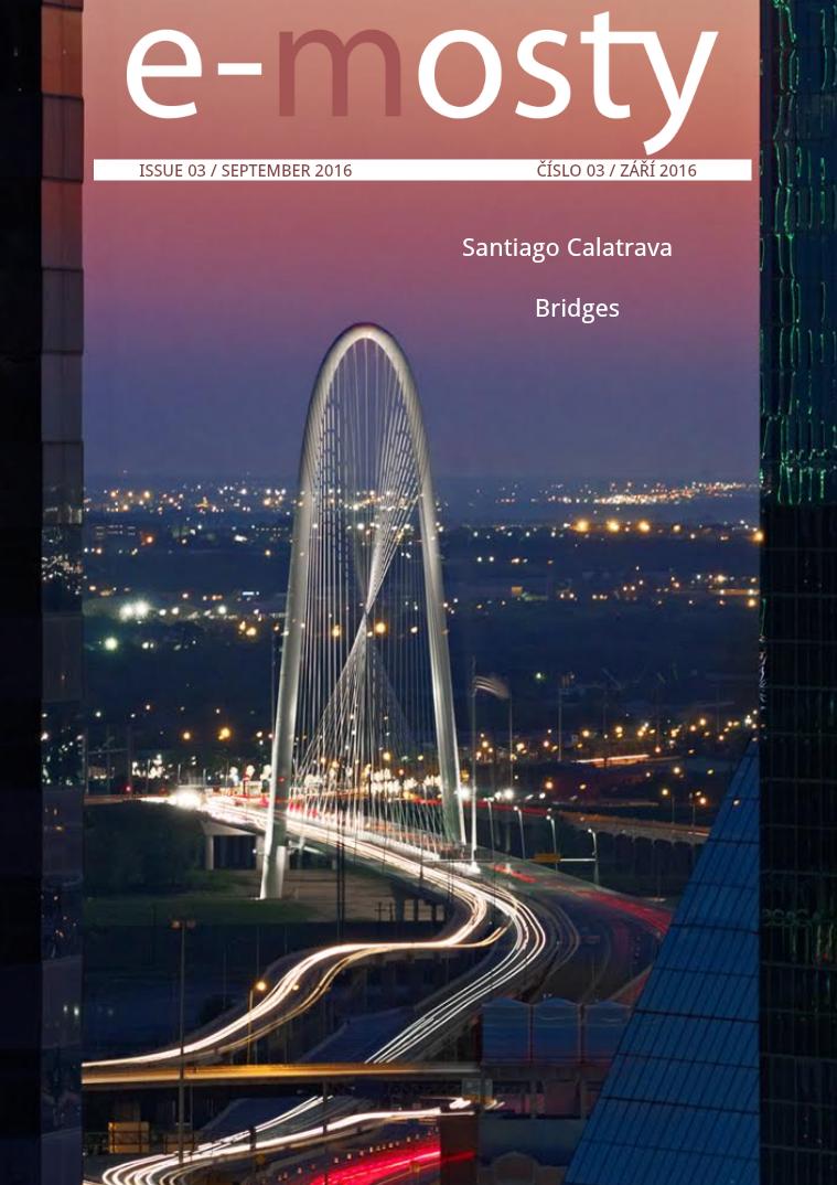 e-mosty 3/2016: Santiago Calatrava. Bridges Santiago Calatrava. Bridges.
