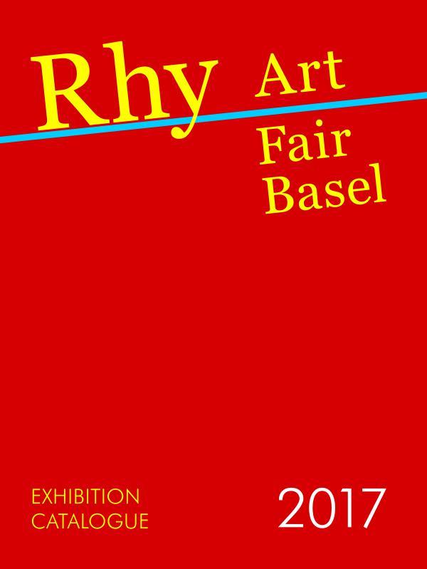 RHY ART FAIR BASEL 2017 - CATALOGUE June 2017