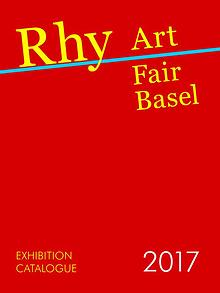 RHY ART FAIR BASEL 2017 - CATALOGUE