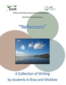 """Reflections"" A Collection of Writing by students in Bray and Wicklow"