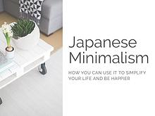 Japanese Minimalism - Your Way to A Clean and Clear Lifestyle