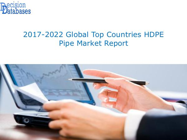 Market Report - Global HDPE Pipe Market 2017:Industry Trends