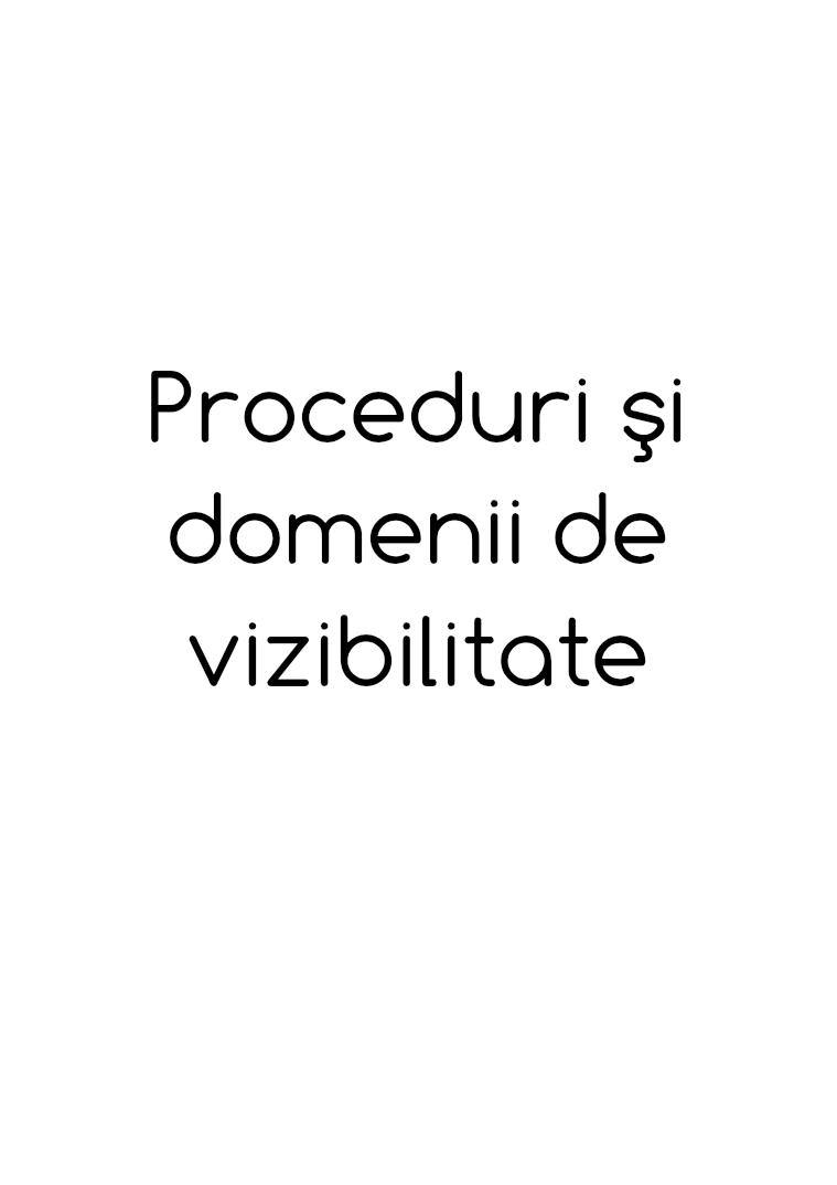 Proceduri şi Domenii de vizibilitate Informatica