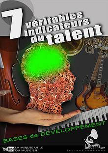 LES 7 VÉRITABLES INDICATEURS DU TALENT