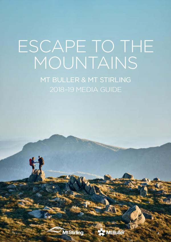Mt Buller Mt Stirling 2018-19 Summer Media Guide Mt Buller Mt Stirling 2018-19 Summer Media Guide