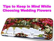 Tips to Keep in Mind While Choosing Wedding Flowers