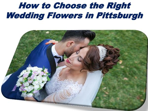 How to Choose the Right Wedding Flowers in Pittsburgh 1