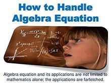 How to Handle Algebra Equation
