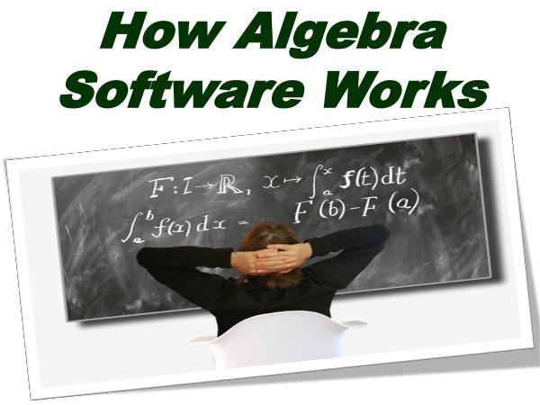 How Algebra Software Works 1