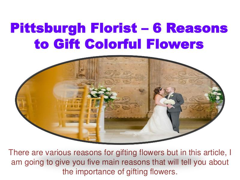 Pittsburgh Florist– 6 Reasons to Gift Colorful Flowers 1