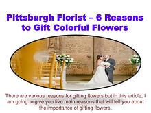 Pittsburgh Florist– 6 Reasons to Gift Colorful Flowers