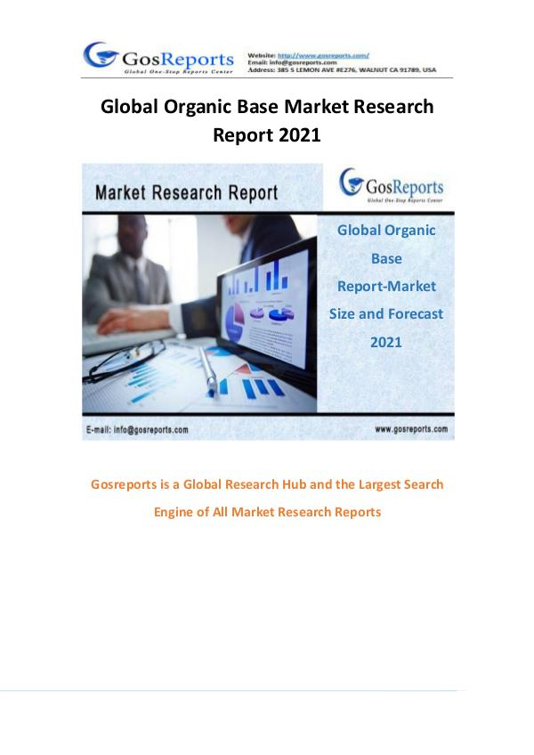 Global Organic Base Market Research Report 2021 Global Organic Base Market Research Report 2021