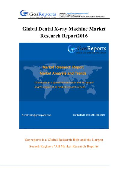 Global Dental X-ray Machine Market Research Report 2016 Global Dental X-ray Machine Market Research Repor