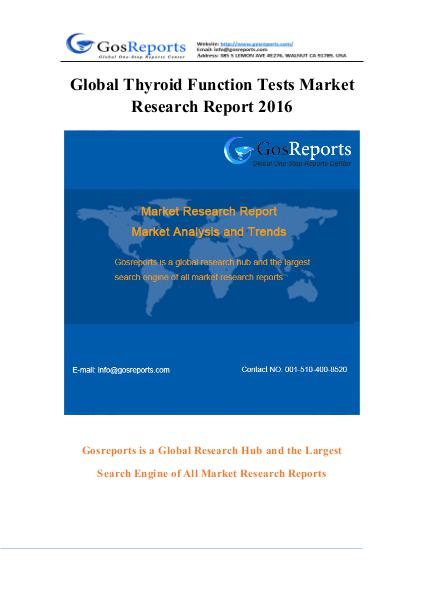 Global Thyroid Function Tests Market Research Report 2016 Global Thyroid Function Tests Market Research Repo