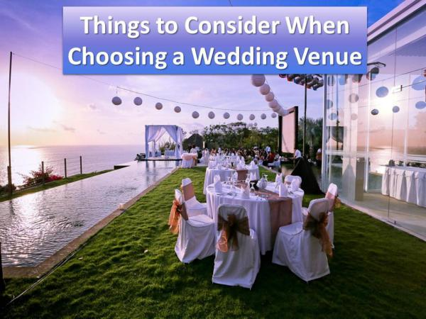 Things to Consider When Choosing a Wedding Venue Things to Consider When Choosing a Wedding Venue