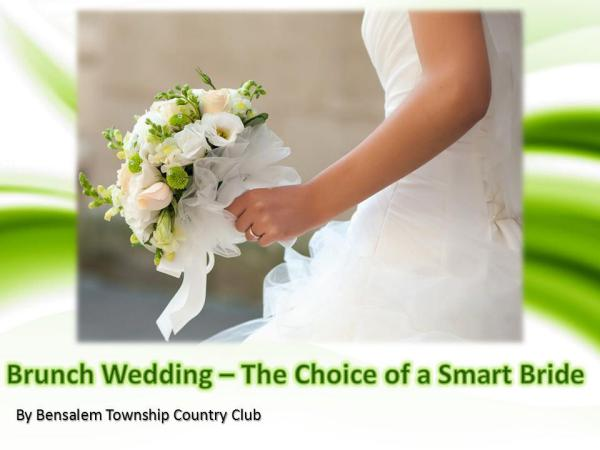 Brunch Wedding – The Choice of a Smart Bride Brunch Wedding – The Choice of a Smart Bride
