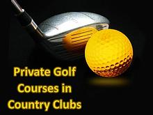 Private Golf Courses in Country Clubs