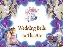 Wedding Bells In The Air
