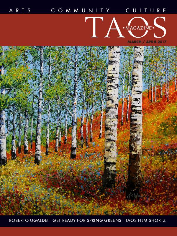 TAOS MAGAZINE | Arts, Community, Culture March/April 2017