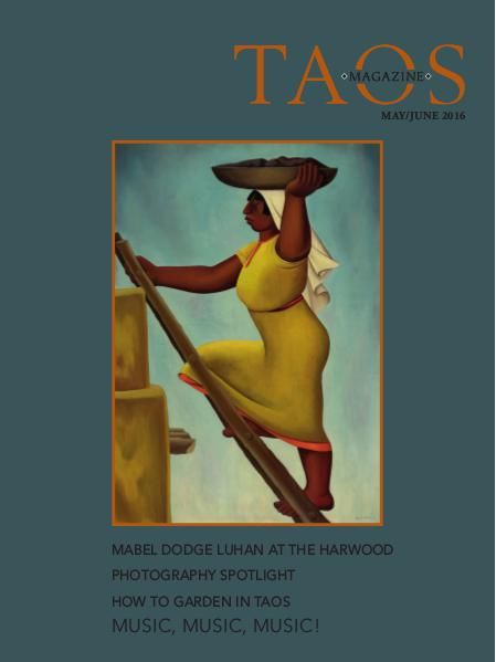 TAOS MAGAZINE | Arts, Community, Culture May / June 2016 Issue