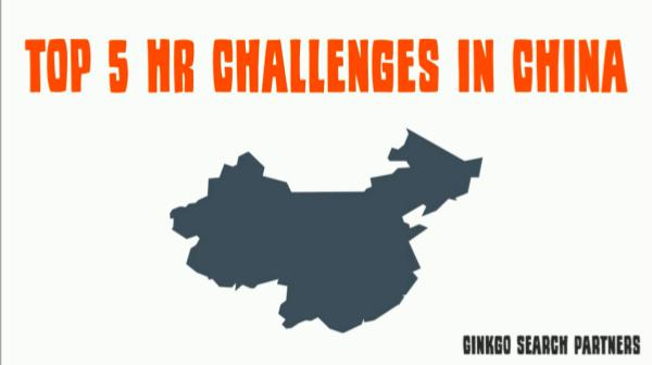 Executive Search in China (Presentations) Top 5 HR Challenges in China
