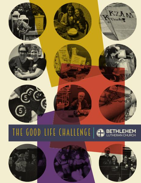 The Good Life Challenge The Good Life Challenge