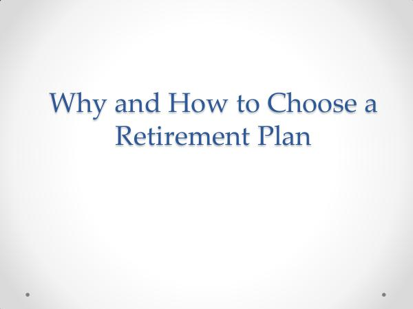 Why and how to choose a retirement plan? why choose best pension plan ?