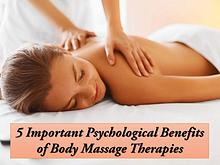 5 Important Psychological Benefits of Body Massage Therapies