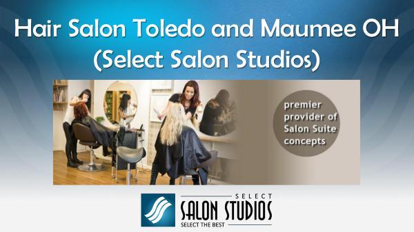 Hair Salon Toledo and Maumee OH (Select Salon Studios) Hair Salon Toledo and Maumee OH (Select Salon Stud