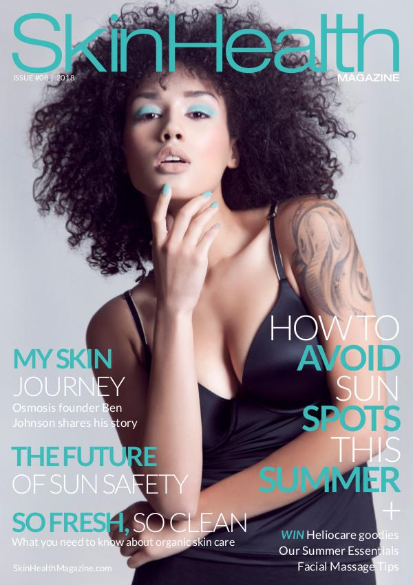 Skin Health Magazine Issue #8 / Summer 2018