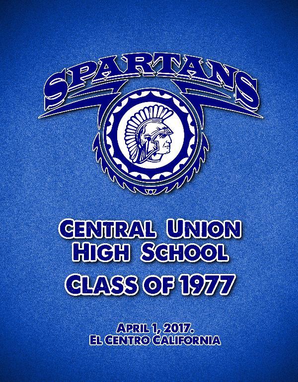 CENTRAL UNION HIGH SCHOOL CLASS OF 1977 REUNION CLASS REUNION BOOK PREVIEW FINAL 2017
