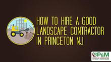 How to Hire a Good Landscape Contractor in Princeton NJ