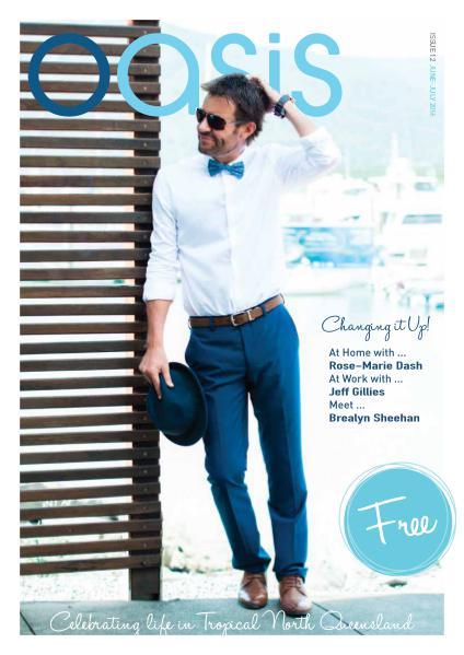 Oasis Magazine - Cairns & Tropical North Queensland Issue 12 - Jun|Jul 2016