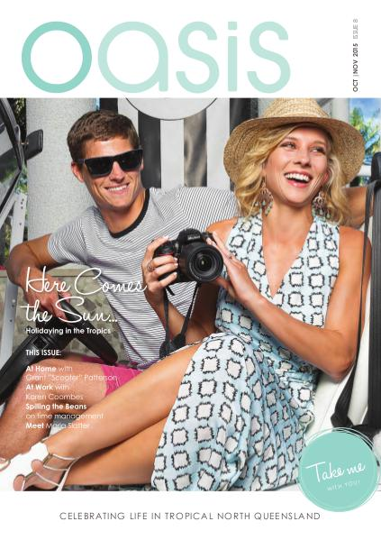 Oasis Magazine - Cairns & Tropical North Queensland Issue 8 - Oct|Nov 2015