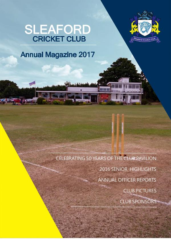 Sleaford CC Annual Magazine 2017 Sleaford Cricket Club Annual Magazine 2017