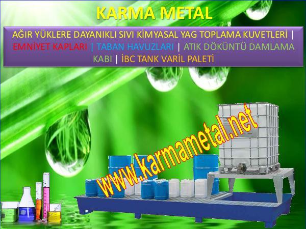 KARMA METAL agir yuk tasimaya uygun kimyasal yag tavasi sivi toplama kuveti