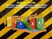Tehlikeli kimyasal atik saklama tasma depolama kuveti KARMA METAL